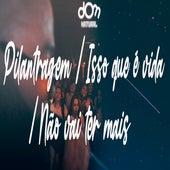 Pilantragem / Isso Que É Vida / Não Vai Ter Mais  (Cover) de Dom Natural