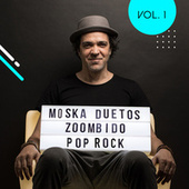 Moska Duetos Zoombido: Pop/Rock, Vol. 1 by Paulinho Moska