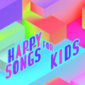 Happy Songs For Kids by Various Artists