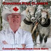 Canadian Folk Classics de Canadian Troubadour Doug Smith