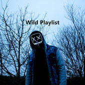 Wild Playlist by Various Artists