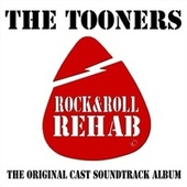 Rock & Roll Rehab by The Tooners