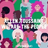 We Are the People (We the People Extended Mix) de Allen Toussaint