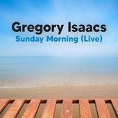 Sunday Morning (Live) von Gregory Isaacs