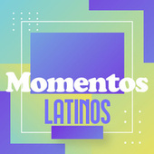 Momentos Latinos de Various Artists
