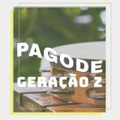 Pagode Geração Z by Various Artists