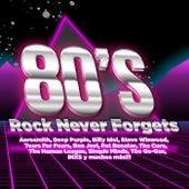80's Rock Never Forgets de Various Artists