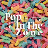 Pop In The Zone by Various Artists