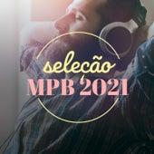 Seleção MPB 2021 by Various Artists