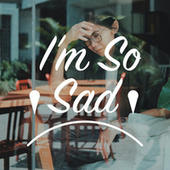 I'm So Sad van Various Artists