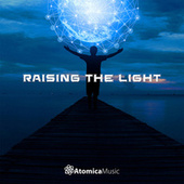 Raising The Light by Atomica Music