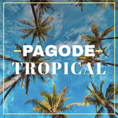 Pagode Tropical by Various Artists