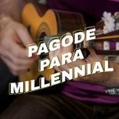 Pagode para Millennial by Various Artists