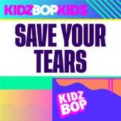 Save Your Tears by KIDZ BOP Kids