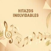 Hitazos Inolvidables by Various Artists