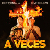 A Veces by Joey Montana