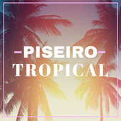 Piseiro Tropical de Various Artists