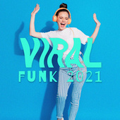 Viral Funk 2021 by Various Artists