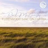 Rock Me Gently: Fleetwood Mac on Guitar by Erik Halbig