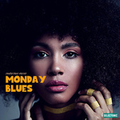 Monday Blues: Soulful Blues Classics by Various Artists