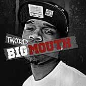 Big Mouth - The EP by T-word (prod. By Deeonthetrack)