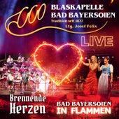 Bad Bayersoien in Flammen - Brennende Herzen - Live - Ltg. Josef Felix di Blaskapelle Bad Bayersoien
