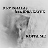 Koita Me de Dimitris Korgialas (Δημήτρης Κοργιαλάς)