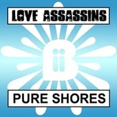 Pure Shores by Love Assassins