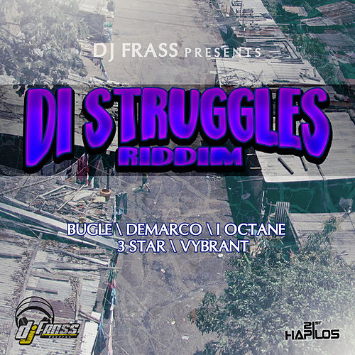 Di Struggles Riddim by Various Artists