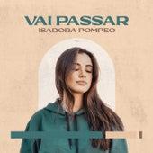 Vai Passar (Acústico) de Isadora Pompeo