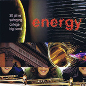 Energy (30 Jahre Swinging College Big Band) by Swinging College Big Band