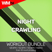 Night Crawling (Workout Bundle / Even 32 Count Phrasing) by Workout Music Tv