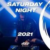 Saturday Night 2021 : The Best Music for Your Party by Hoop Records de 3Angle