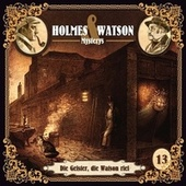 Holmes & Watson Mysterys Folge 13 - Die Geister, die Watson rief von Holmes & Watson