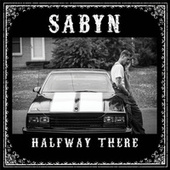 Halfway There by Sabyn