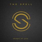 Shape of You de The Spell