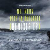 Deep In Bulgaria (Remixes EP) von Mr. Moon