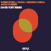 Agua Pa Beber - David Tort Remix von Robbie Rivera