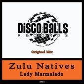 Lady Marmalade di Zulu Natives