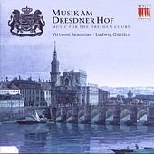 Music for the Dresden Court by Various Artists