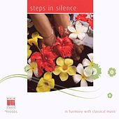 Steps in Silence (In Harmony with Classical Music) by Various Artists