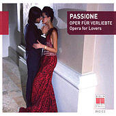 Passione (Opera for Lovers) von Various Artists