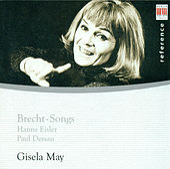Eisler & Dessau: Brecht-Songs by Gisela May, Studio Orchestra, Henry Krtschil, Siegfried Stöckigt, Gundula Sonsalla, Walter Olbertz, Werner Pauli, Joachim Günther, Wolfram Krauss