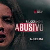 Relacionamento Abusivo de Gabriel Gava