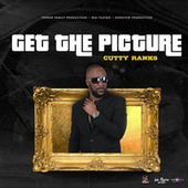 Get the Picutre by Cutty Ranks