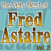 The Very Best Of Fred Astaire Vol.2 by Fred Astaire