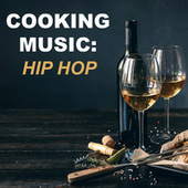 Cooking Music: Hip Hop by Various Artists