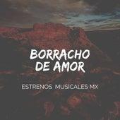 Borracho de Amor (Cover) fra Estrenos Musicales MX