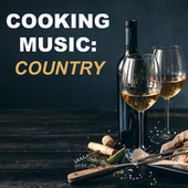 Cooking Music: Country by Various Artists