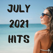 July 2021 Hits by Various Artists